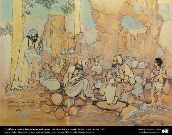 Oh alfarero, tenga cuidado si usted está sobrio, Miniatura de Ostad Hosein Behzad, Museo Behzad, 1961 -162