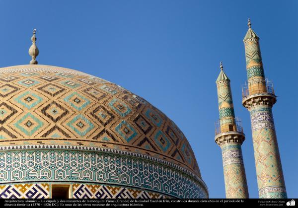 Arquitectura islámica – La cúpula y dos minaretes de la mezquita Yame (Grande) de la ciudad Yazd en Irán - 224