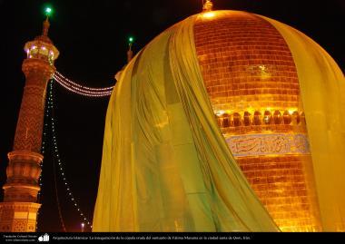 Architecture islamique - Dévoilement  du  dôme doré du sanctuaire de l'Imam Fatima Ma'soumeh-la ville sainte de Qom-