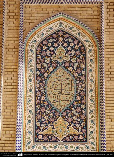 Islamic Architecture - Mosaic with vegetable ornaments and calligraphy at the shrine of Fatima Masuma in the holy city of Qom (12)