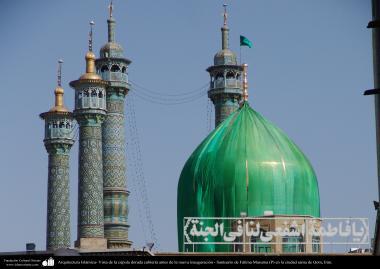 معماری اسلامی - نمایی از گنبد حرم حضرت فاطمه معصومه قبل از رونمایی گنبد طلایی با پوشش سبز - شهرستان مقدس قم - 12