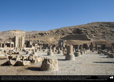 Arquitectura Preislámica - Una vista de Persépolis, o Pars o Tajt-e Yamshid «el trono de Yamshid», cerca de Shiraz, Irán - 25