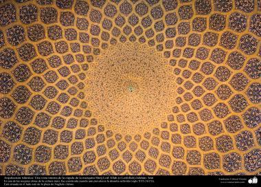 Arquitectura islámica- Una vista interna de la cúpula de la mezquita Sheij Lotf Allah (o Lotfollah)-Isfahán - 19