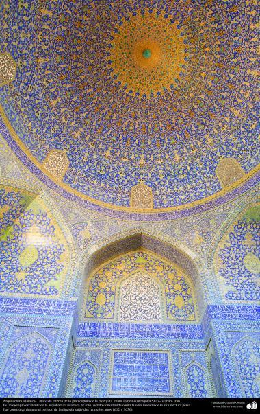 Arquitectura islámica- Una vista interna de la gran cúpula de la mezquita Imam Jomeini (mezquita Sha) -Isfahán- 66