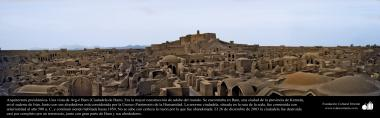 Preislamic Arquitechture-A glance to Arg-é Bam (citadel of Bam). It was the greates adobe construction of the world - 500 aC. Kerman - 16
