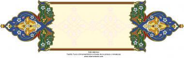 Arte Islâmica - Tazhib Turco (ornamentação através da pintura ou miniatura) - 48
