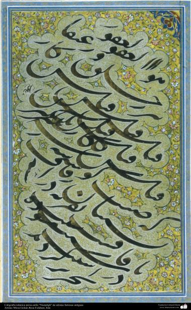 Arte islamica-Calligrafia islamica,lo stile Nastaliq,Artisti famosi antichi,artista Gholamreza Isfahani-10