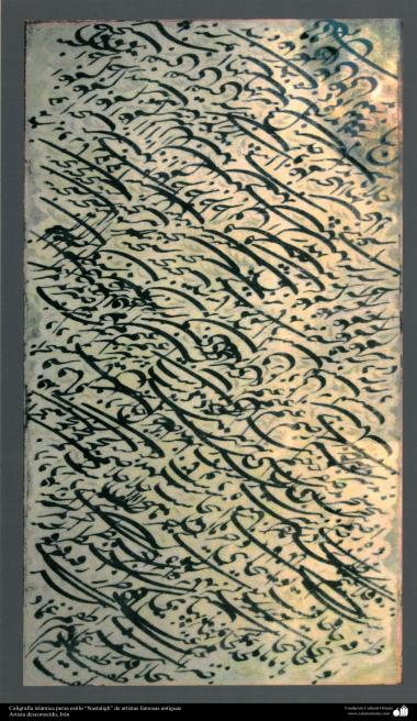 "Islamic Calligraphy – ""Nastaliq"" style - old famous artists."
