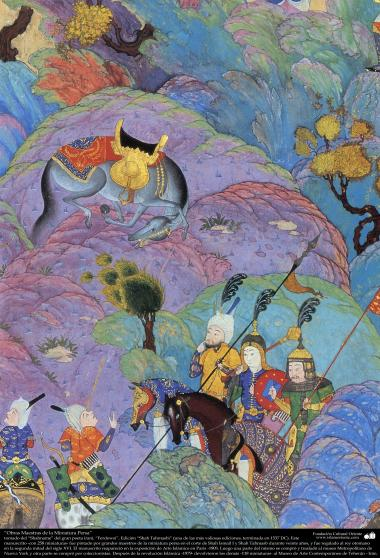 Obras Maestras de la Miniatura Persa- tomado del Shahname del gran poeta iraní, Ferdowsi, Edición Shah Tahmasbi - 30